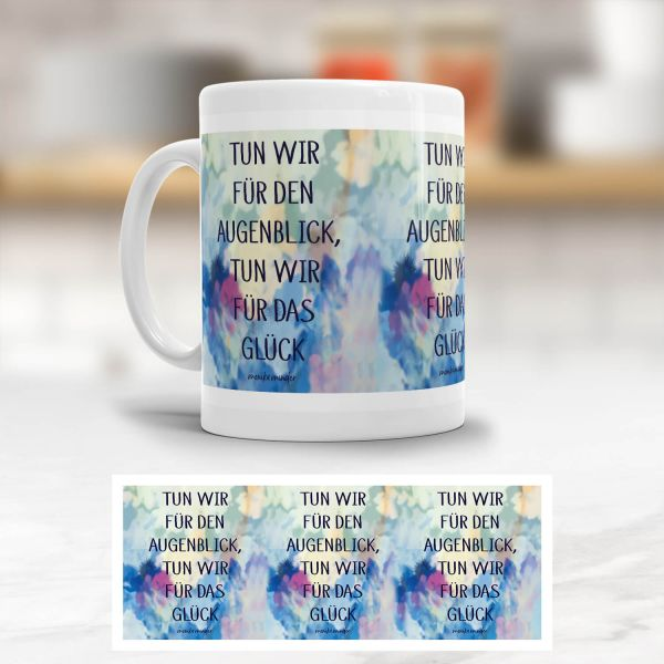 Tasse 'Tun wir für den Augenblick'