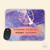 Mousepad bedruckt Siebenmal hinfallen, achtmal aufstehen Geist und Geschenk