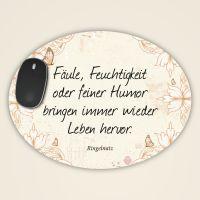 "Mousepad mit Ringelnatz Zitat ""Fäule, Feuchtigkeit, Humor"""
