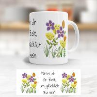 Tasse bedruckt   'Nimm dir die Zeit, um glücklich zu sein', Geist und Geschenk, klassische Form