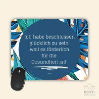Mousepad bedruckt Ich habe beschlossen glücklich zu sein Zitat Voltaire Geist und Geschenk