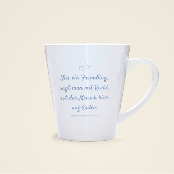 Nur ein Fremdling ist der Mensch hier auf Erden-goethe zitat tasse bedruckt geist und geschenk