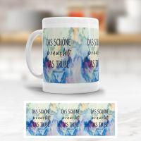Tasse  'Das Schöne braucht das Trübe'