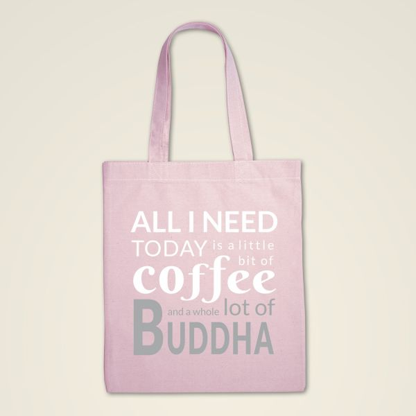 Stofftasche 'All I need today is a little bit of coffee and a whole lot of Buddha'