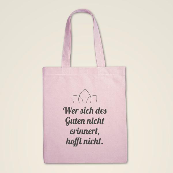 Stofftasche 'Wer sich des Guten nicht erinnert, hofft nicht'