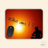 Mousepad bedruckt WHO AM I? Geist und Geschenk