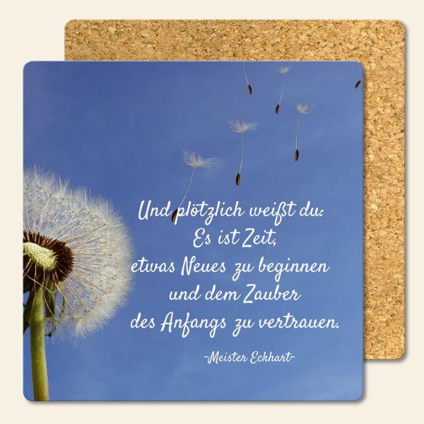 Bedruckte Korkuntersetzer Pusteblume Zitat Meister Eckart Neuanfang Geist und Geschenk eckige Form