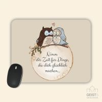 Mousepad bedruckt Nimm dir Zeit für Dinge, die dich glücklich machen Geist und Geschenk