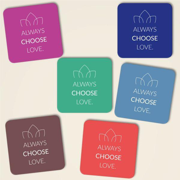 Always choose love unterstezer eckig komplett