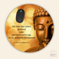 Mousepad 'Ob man das Leben lachend oder...'