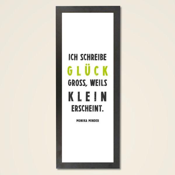 Wandbild 'Ich schreibe GLÜCK gross. weils klein erscheint' by Monika Minder Wandbild in edlem Holzrahmen schwarz