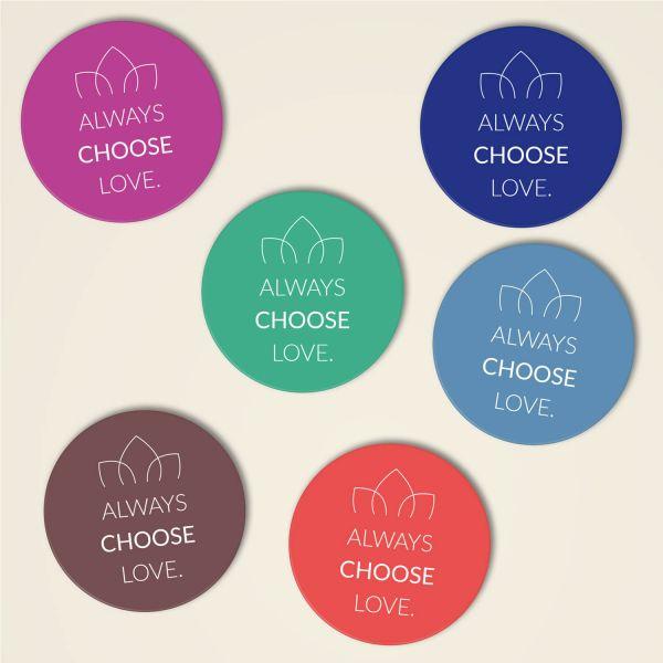 Always choose love runde untersetzer komplettset