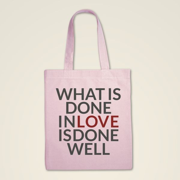Stofftasche 'What is done with love is done well'